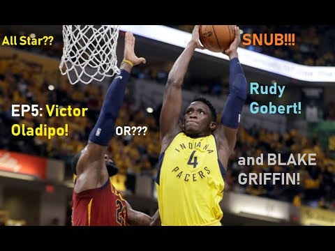 All Star? Or SNUB! #005 (Oladipo, Griffin, Gobert)