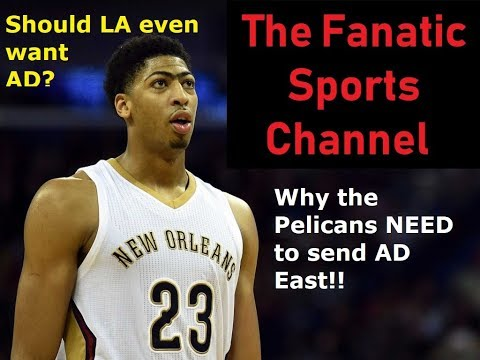 LA Doesn't want AD, and New Orleans NEEDS to send AD East! #NBATwitter #ADTradeRumors