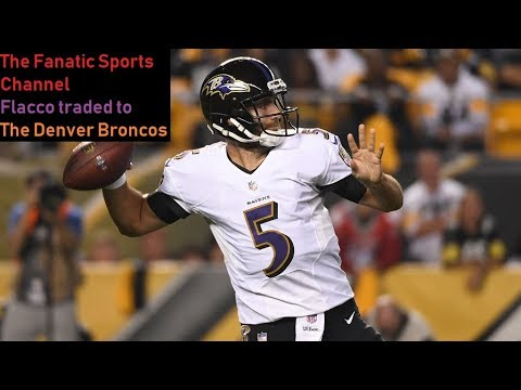 BREAKING NEWS: Joe Flacco traded to Denver Broncos!