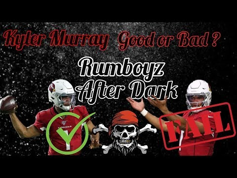 Kyler Murray, Good or Bad