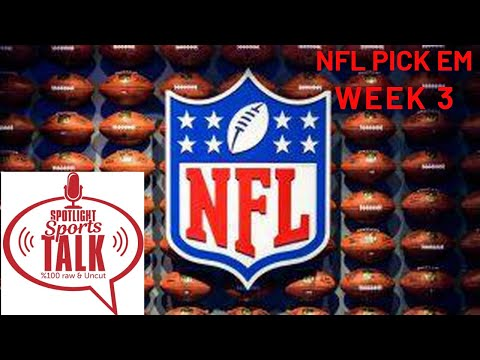 Spotlight Sports Talk NFL Week 3 Picks