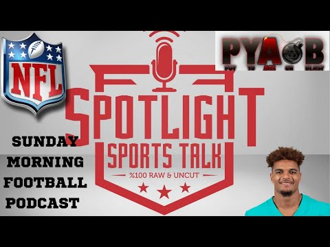 Spotlight Sports Talk NFL Sunday Morning Podcast