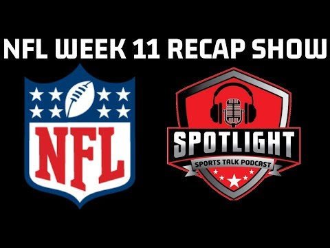 SPOTLIGHT SPORTS TALK | NFL WEEK 11 RECAP SHOW !