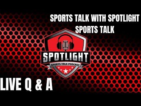 Sports Talk With SpotLight Sports Talk Live Q&A