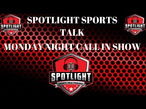 SpotLight Sports Talk Monday Night Call In Show