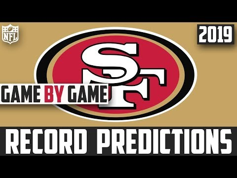 San Francisco 49ers 2019 Game By Game Record Predictions