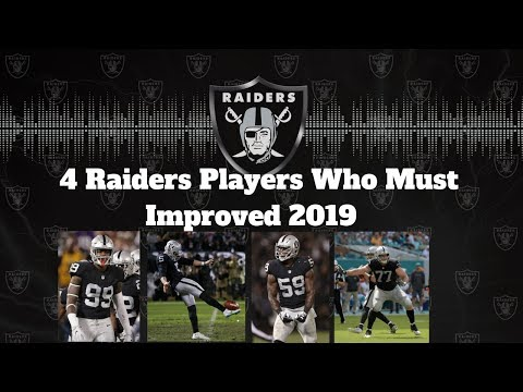 4 Raiders Players Who Must Improved In 2019!