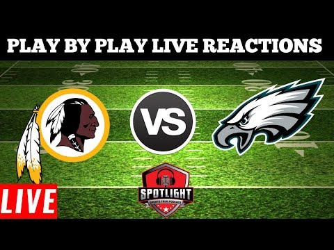 Washington Redskins Vs Philadelphia Eagles Live Play By Play Reactions