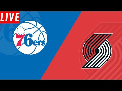 NBA STREAM: Portland Trailblazers  Vs Philadelphia 76ers | Live Play By Play & Reactions