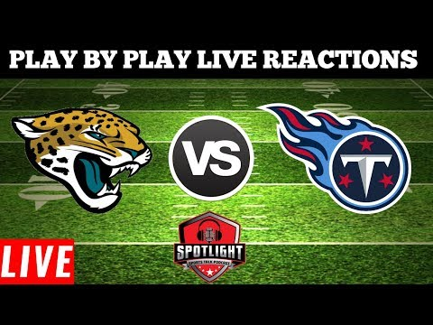 Jacksonville Jaguars Vs Tennessee Titans  Live Play By Play Reactions