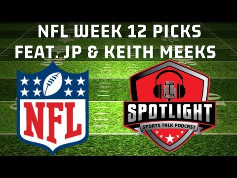 NFL Week 12 Picks | Feat. JP & Keith Meeks