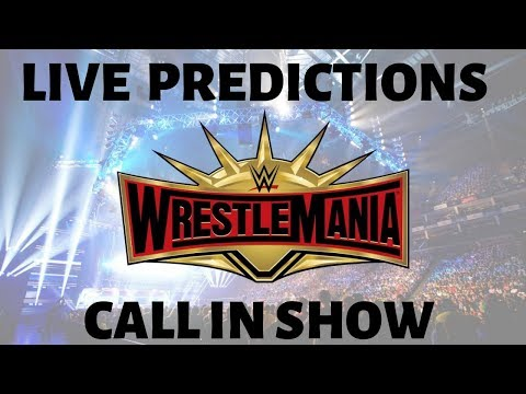 WWE WrestleMaina 35 Live Predictions Call In Show