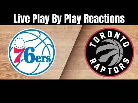 Philadelphia 76ers Vs Toronto Raptors Live Play By Play Reactions