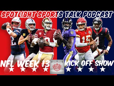 Spotlight Sports Talk NFL Week 13 Kick Off Show