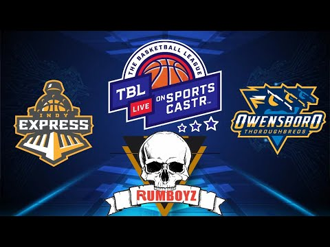 TBL Basketball LIVE on SportsCastr! Indy Express vs Owensboro Thoroughbreds