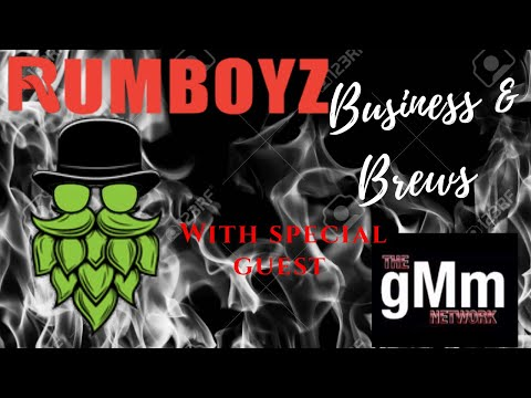 Business & Brews feat. The gMm Network EP. 1 🍻