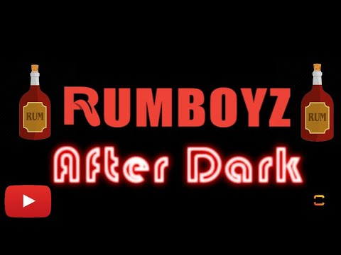 Rumboyz After Dark! 🥃