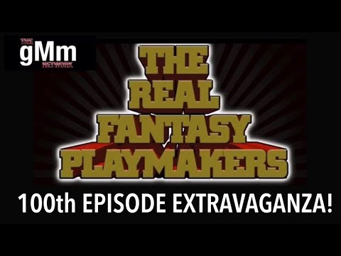 The Real Fantasy Playmakers Live 100th Episode Extravaganza!