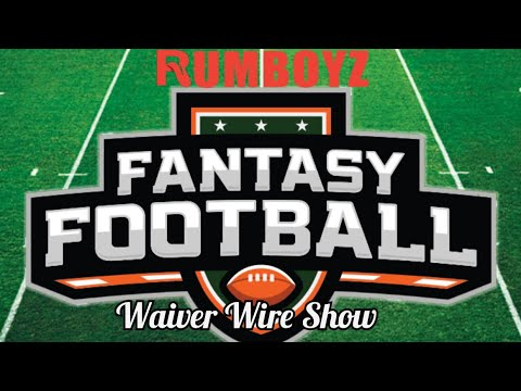 Rumboyz Fantasy Football Wavier Wire Show week 2