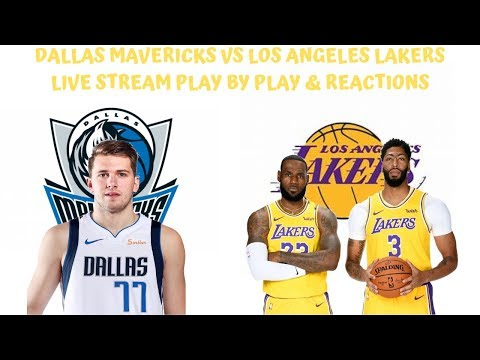 Dallas Mavericks Vs. Los Angeles Lakers Live Stream Play By Play & Reactions