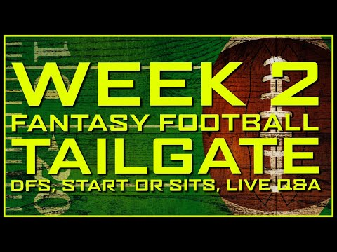 Week 2 Fantasy Football Tailgate – Start or Sit, DraftKings Picks 🏈
