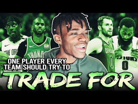 One Player Every NBA Team Should Trade For…