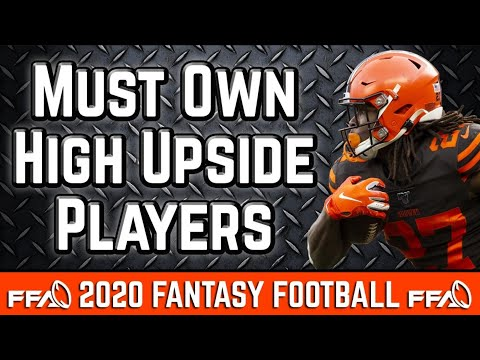 Must Own Players With the Highest Upside – 2020 Fantasy Football Advice