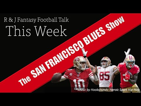 R & J Fantasy Football Talk: The San Francisco Blues Show