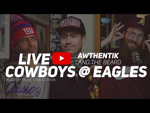 Cowboys at Eagles Play by Play Reaction with Awthentik and The Beard