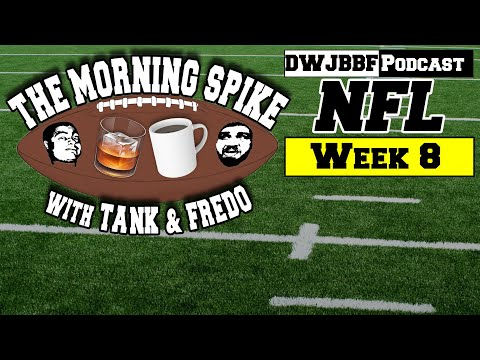 Week 8 | The Morning Spike with Tank and Fredo | Taking Fantasy Questions
