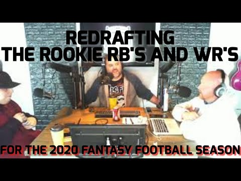 Redrafting the rookie running backs and wide receivers fo the 2020 Fantasy Football Season