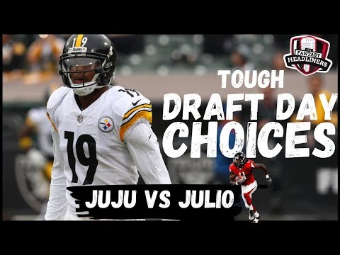 Fantasy Football 2019 – Tough Draft Day Choices – Julio vs JuJu
