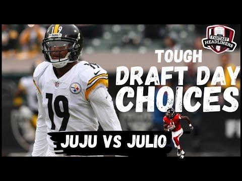 Fantasy Football 2019 – Tough Draft Day Choices – Julio vs JuJu