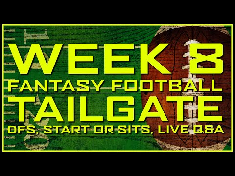Week 8 Fantasy Football Tailgate – Start or Sit, DraftKings Picks 🏈