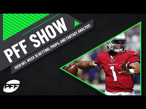 2020 NFL Week 10 PFF Pregame Show: Betting, Props, and Fantasy Analysis | PFF
