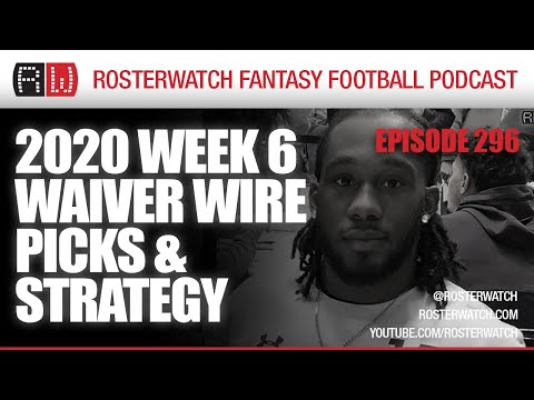 Fantasy Football 2020: Week 6 Waiver Wire Picks and Strategy – RosterWatch Podcast Ep 296