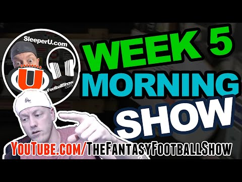 LIVE: Week 5 Fantasy Football Morning Show; Injury updates, Start Bench Advice