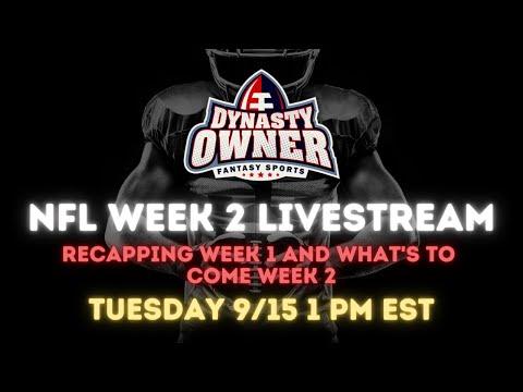 Week 2 of the NFL season – Dynasty Owner Livestream
