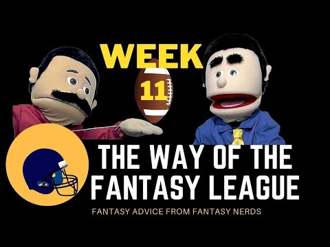 Week 11 Fantasy Football Advice and Comedy Puppet Show!!  The Way of The League