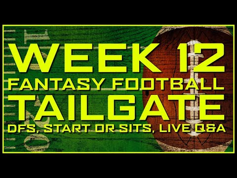 Week 12 Fantasy Football Tailgate – Start or Sit, DraftKings Picks 🏈