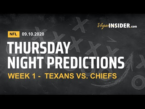 2020 NFL Predictions: Week 1 – NFL Picks and Odds – Texans at Chiefs