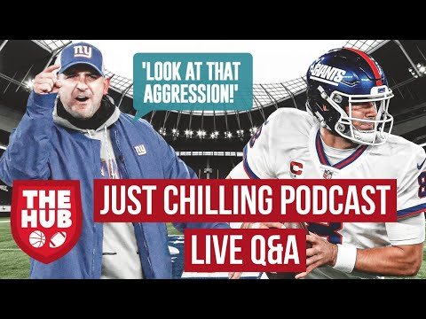 JUST CHILLIN Podcast Live Q&A, NFL & NYG, Giants on Bye Week, Week 11 Preview