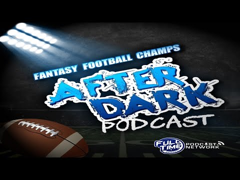 Fantasy Football Champs After Dark Wk 3 Preview