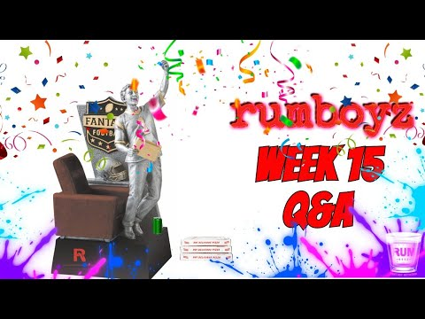 Rumboyz Fantasy Football LIVE Q&A Week 15