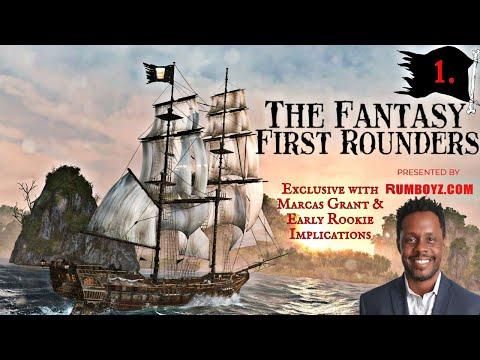 Fantasy First Rounders Live with Marcas Grant
